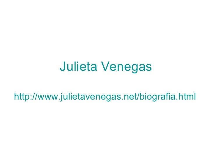 Julieta Venegas http://www.julietavenegas.net/biografia.html
