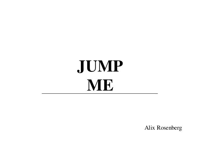 JUMP ME Alix Rosenberg