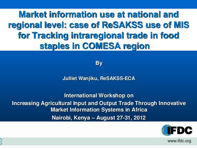 Market information use at national andregional level: case of ReSAKSS use of MIS  for Tracking intraregional trade in food...