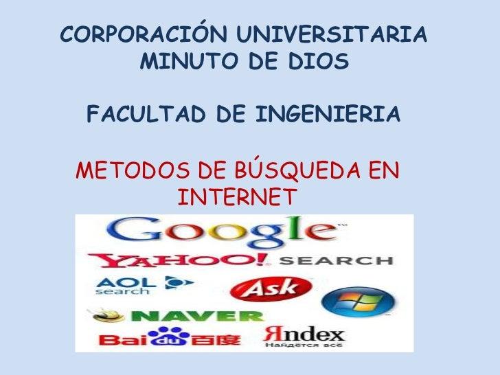 CORPORACIÓN UNIVERSITARIA     MINUTO DE DIOS FACULTAD DE INGENIERIA METODOS DE BÚSQUEDA EN       INTERNET