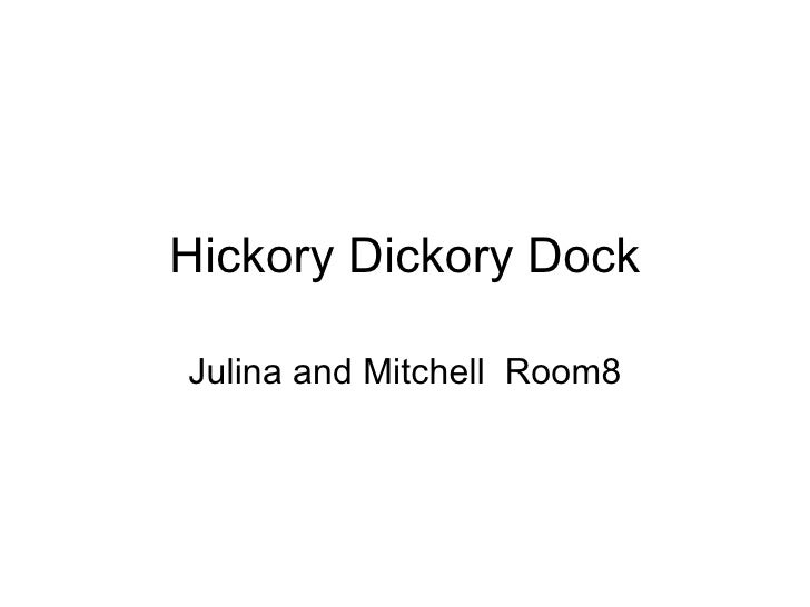 Hickory Dickory Dock Julina and Mitchell  Room8