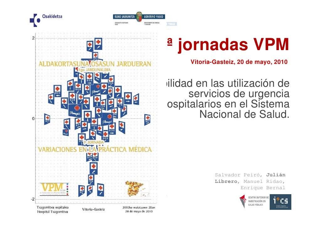 1ª jornadas VPM             Vitoria-Gasteiz, 20 de mayo, 2010   Variabilidad en las utilización de            servicios de...