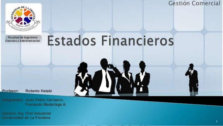 Gestión Comercial   Facultad de Ingeniería Ciencias y AdministraciónProfesor:      Roberto HalabíIntegrantes: Juan Pablo C...
