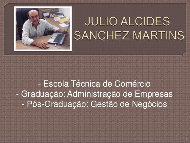 - Escola Técnica de Comércio- Graduação: Administração de Empresas- Pós-Graduação: Gestão de Negócios1