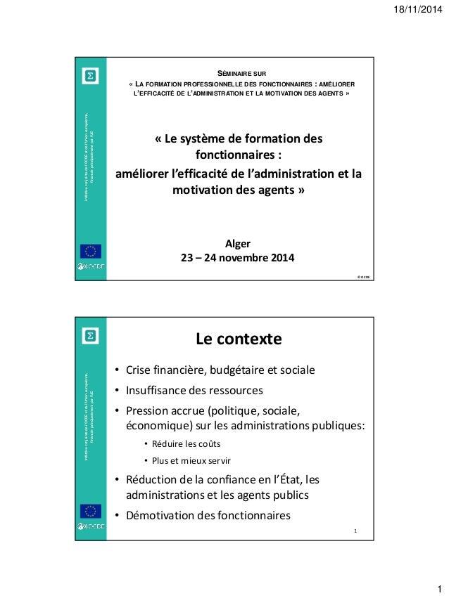 18/11/2014  1  © OCDE  Initiative conjointe de l'OCDE et de l'Union européenne, financée principalement par l'UE  « Le sys...