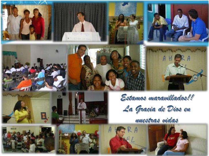 Estamos maravillados!! <br />La Gracia de Dios en nuestras vidas<br />