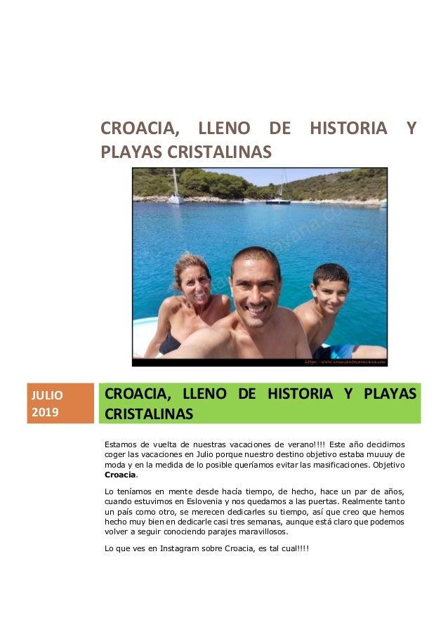 CROACIA, LLENO DE HISTORIA Y PLAYAS CRISTALINAS JULIO 2019 CROACIA, LLENO DE HISTORIA Y PLAYAS CRISTALINAS Estamos de vuel...