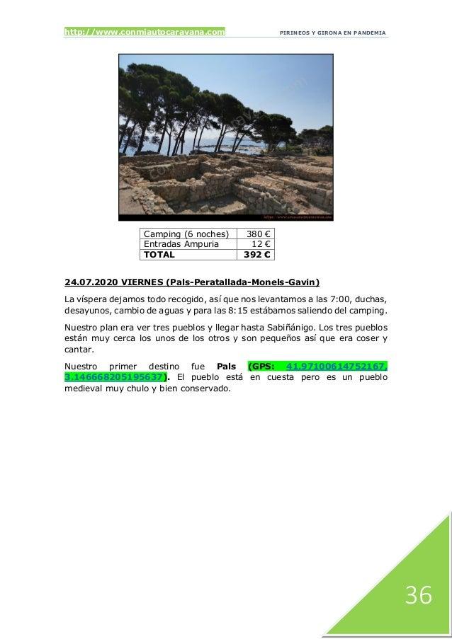 http://www.conmiautocaravana.com PIRINEOS Y GIRONA EN PANDEMIA 36 Camping (6 noches) 380 € Entradas Ampuria 12 € TOTAL 392...