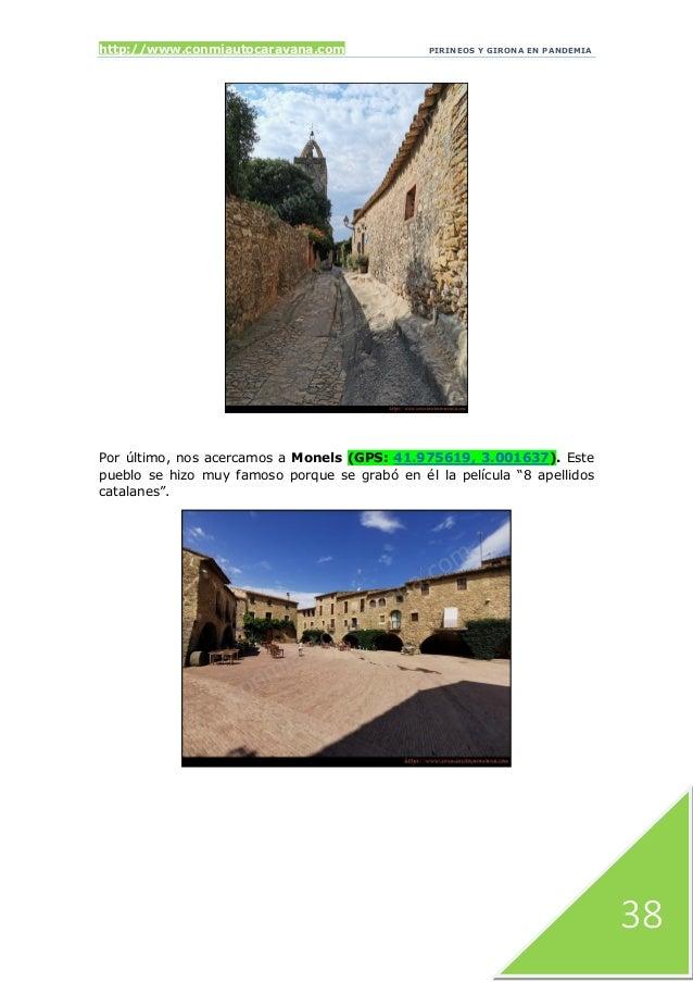 http://www.conmiautocaravana.com PIRINEOS Y GIRONA EN PANDEMIA 38 Por último, nos acercamos a Monels (GPS: 41.975619, 3.00...