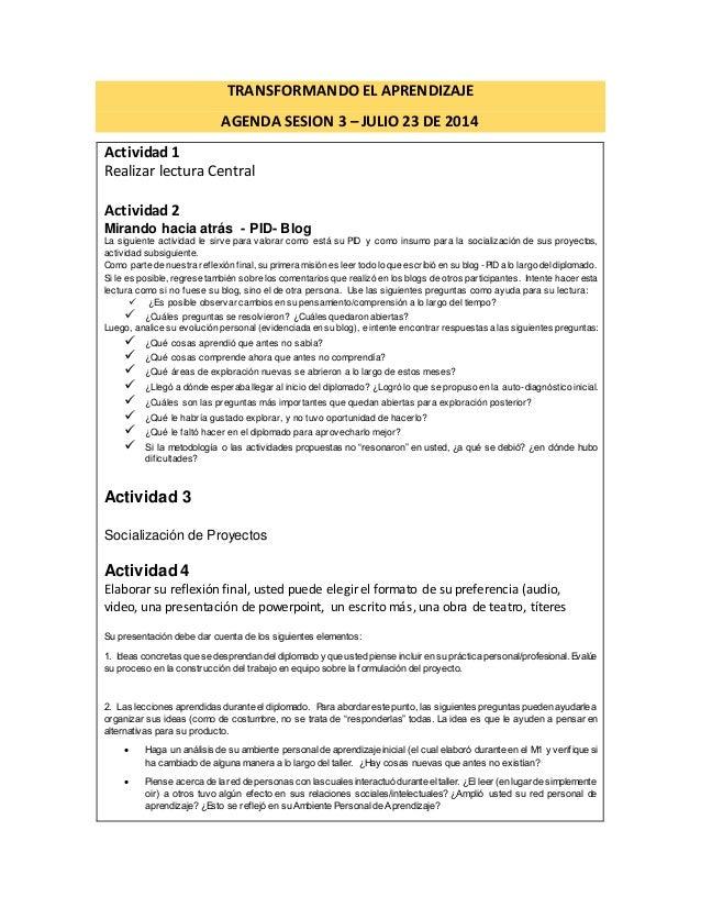TRANSFORMANDO EL APRENDIZAJE  AGENDA SESION 3 – JULIO 23 DE 2014  Actividad 1  Realizar lectura Central  Actividad 2  Mira...