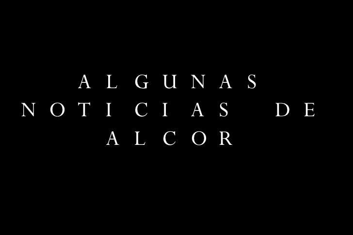 ALGUNAS NOTICIAS DE ALCOR