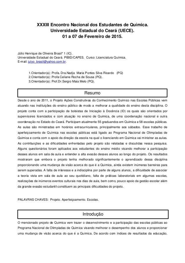 XXXIII Encontro Nacional dos Estudantes de Química. Universidade Estadual do Ceará (UECE). 01 a 07 de Fevereiro de 2015. J...