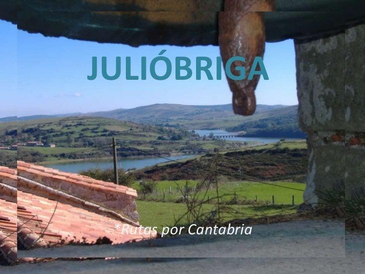 JULIÓBRIGA *Rutas por Cantabria