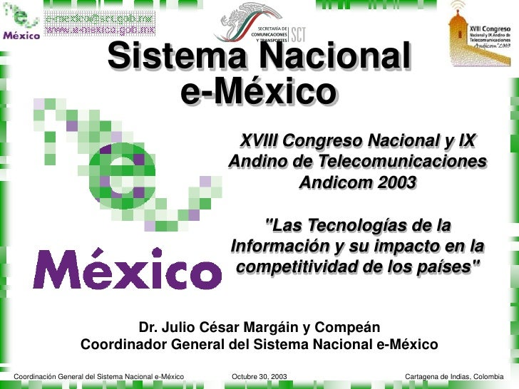 Sistema Nacional <br />e-México<br />XVIII Congreso Nacional y IX Andino de Telecomunicaciones<br />Andicom 2003<br />&quo...