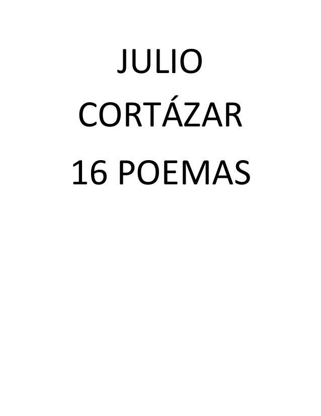 JULIO CORTÁZAR 16 POEMAS