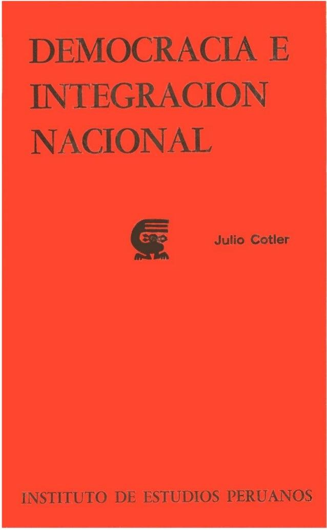 "democracia e integración nacional "" Julio Cotler INSTITUTO DE ESTUDIOS PERUANOS"