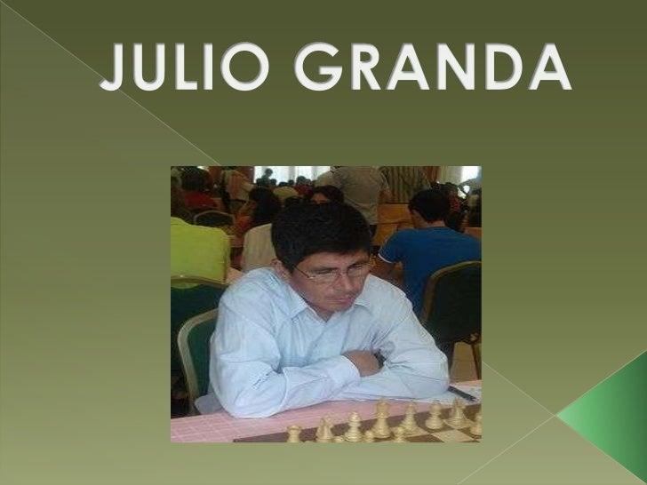 JULIO GRANDA<br />