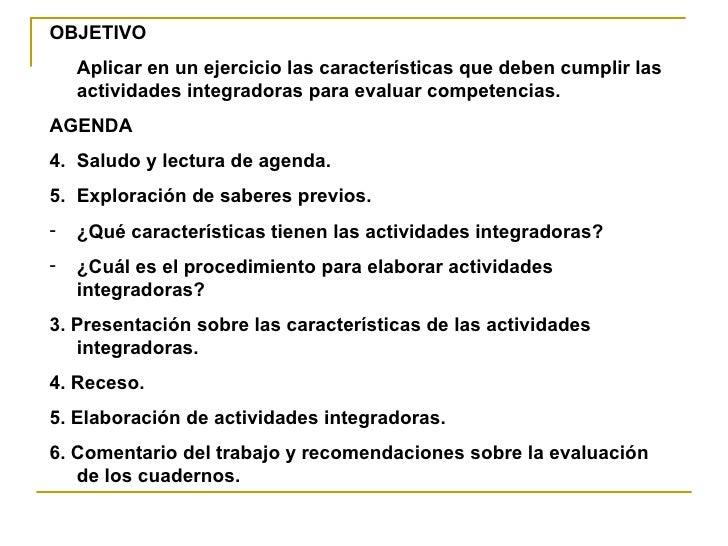 OBJETIVO     Aplicar en un ejercicio las características que deben cumplir las     actividades integradoras para evaluar c...