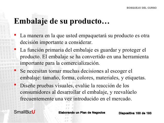 BOSQUEJO DEL CURSO  Embalaje de su producto…  La manera en la que usted empaquetará su producto es otra decisión importan...