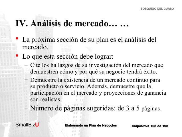 BOSQUEJO DEL CURSO  IV. Análisis de mercado… …  La próxima sección de su plan es el análisis del mercado.  Lo que esta s...