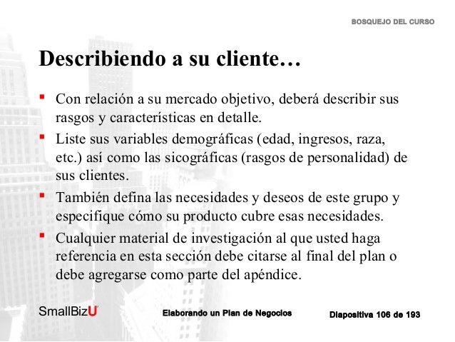 BOSQUEJO DEL CURSO  Describiendo a su cliente…  Con relación a su mercado objetivo, deberá describir sus rasgos y caracte...