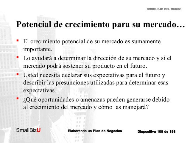 BOSQUEJO DEL CURSO  Potencial de crecimiento para su mercado…  El crecimiento potencial de su mercado es sumamente import...
