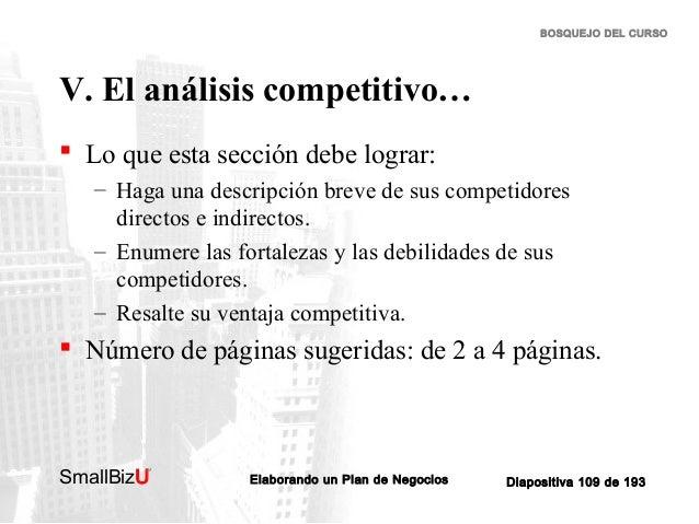 BOSQUEJO DEL CURSO  V. El análisis competitivo…  Lo que esta sección debe lograr: – Haga una descripción breve de sus com...