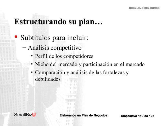 BOSQUEJO DEL CURSO  Estructurando su plan…  Subtítulos para incluir: – Análisis competitivo • Perfil de los competidores ...