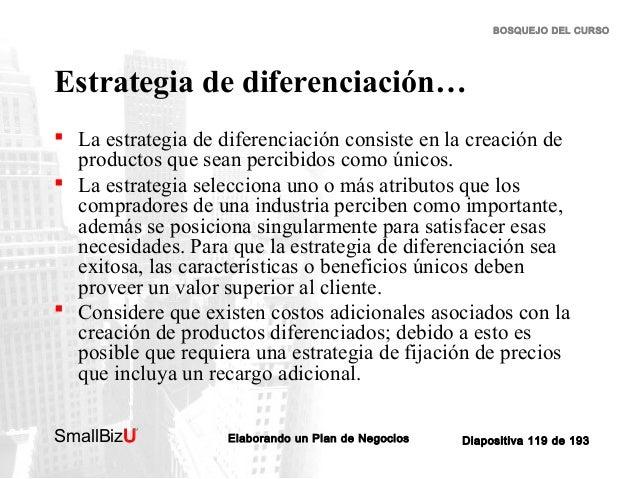 BOSQUEJO DEL CURSO  Estrategia de diferenciación…  La estrategia de diferenciación consiste en la creación de productos q...