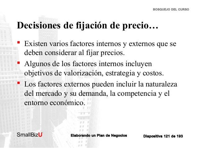 BOSQUEJO DEL CURSO  Decisiones de fijación de precio…  Existen varios factores internos y externos que se deben considera...