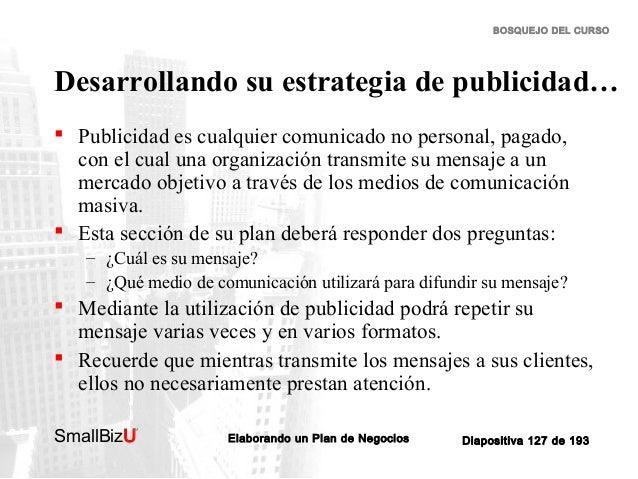 BOSQUEJO DEL CURSO  Desarrollando su estrategia de publicidad…  Publicidad es cualquier comunicado no personal, pagado, c...