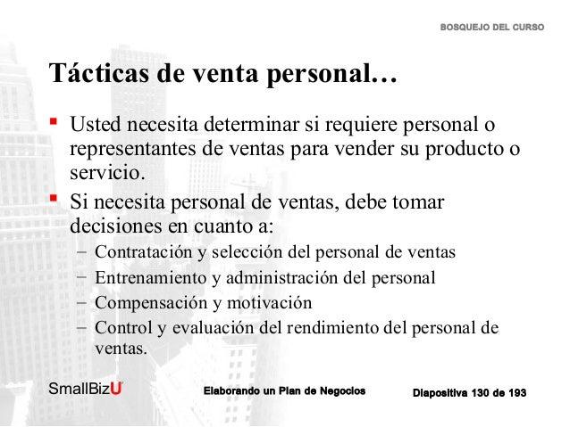 BOSQUEJO DEL CURSO  Tácticas de venta personal…  Usted necesita determinar si requiere personal o representantes de venta...