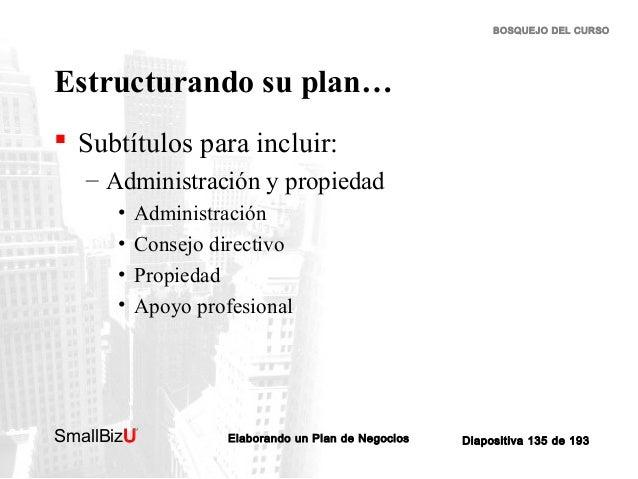 BOSQUEJO DEL CURSO  Estructurando su plan…  Subtítulos para incluir: – Administración y propiedad • • • •  Administración...