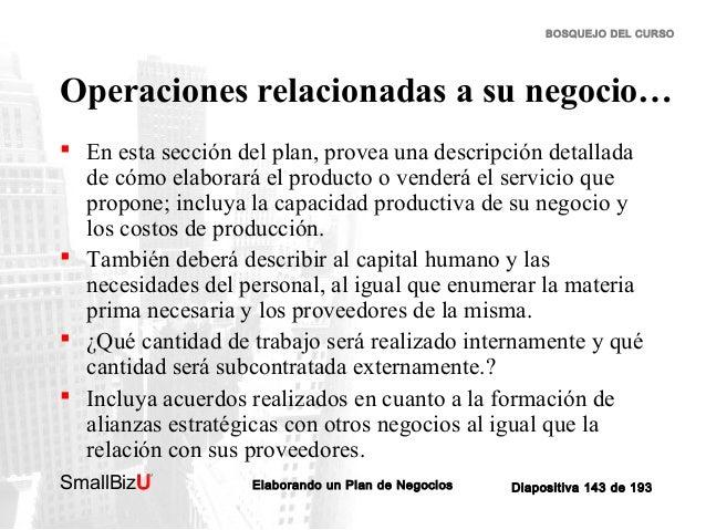 BOSQUEJO DEL CURSO  Operaciones relacionadas a su negocio…  En esta sección del plan, provea una descripción detallada de...
