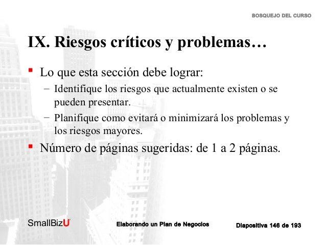 BOSQUEJO DEL CURSO  IX. Riesgos críticos y problemas…  Lo que esta sección debe lograr: – Identifique los riesgos que act...