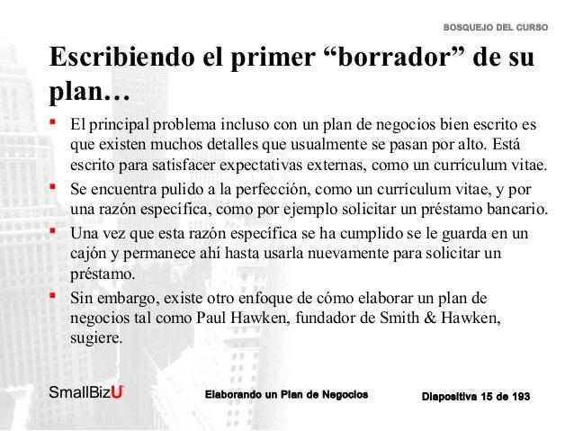 """BOSQUEJO DEL CURSO  Escribiendo el primer """"borrador"""" de su plan…  El principal problema incluso con un plan de negocios b..."""