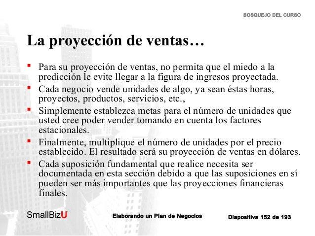 BOSQUEJO DEL CURSO  La proyección de ventas…  Para su proyección de ventas, no permita que el miedo a la predicción le ev...