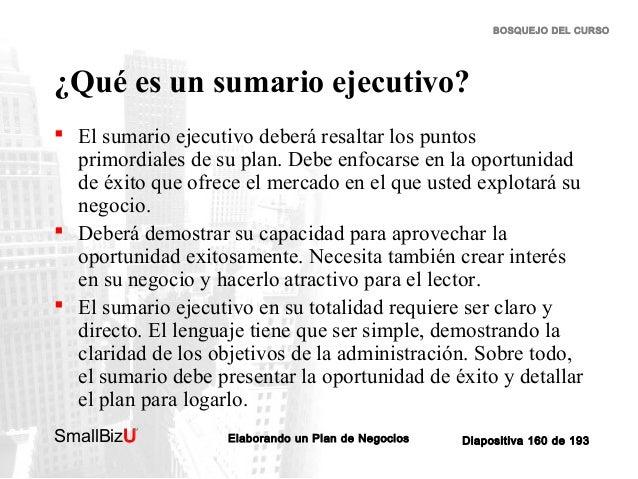 BOSQUEJO DEL CURSO  ¿Qué es un sumario ejecutivo?  El sumario ejecutivo deberá resaltar los puntos primordiales de su pla...