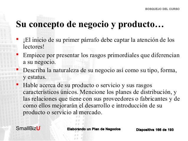 BOSQUEJO DEL CURSO  Su concepto de negocio y producto…  ¡El inicio de su primer párrafo debe captar la atención de los le...