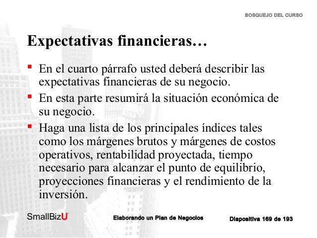 BOSQUEJO DEL CURSO  Expectativas financieras…  En el cuarto párrafo usted deberá describir las expectativas financieras d...
