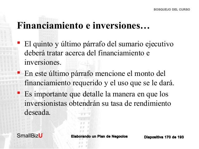 BOSQUEJO DEL CURSO  Financiamiento e inversiones…  El quinto y último párrafo del sumario ejecutivo deberá tratar acerca ...