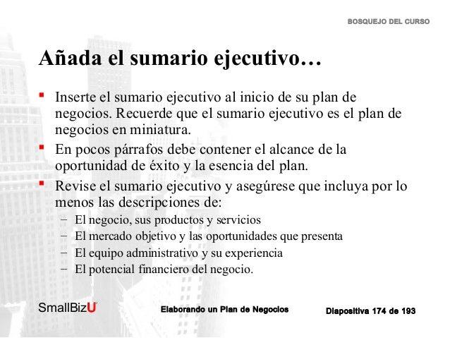 BOSQUEJO DEL CURSO  Añada el sumario ejecutivo…  Inserte el sumario ejecutivo al inicio de su plan de negocios. Recuerde ...