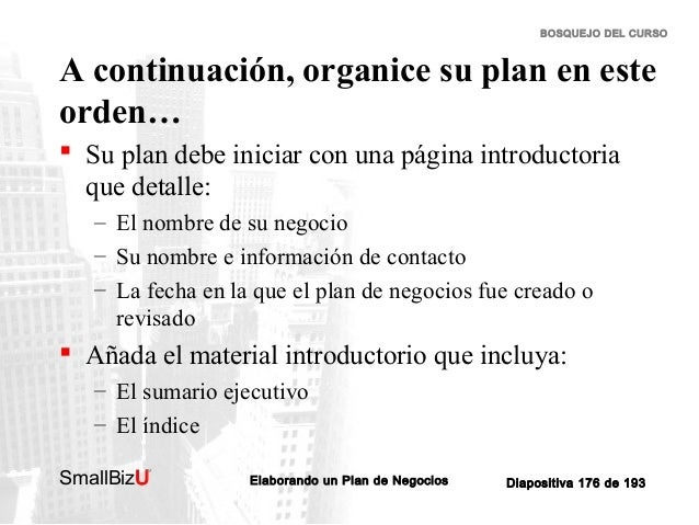 BOSQUEJO DEL CURSO  A continuación, organice su plan en este orden…  Su plan debe iniciar con una página introductoria qu...