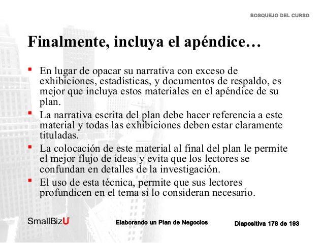 BOSQUEJO DEL CURSO  Finalmente, incluya el apéndice…  En lugar de opacar su narrativa con exceso de exhibiciones, estadís...