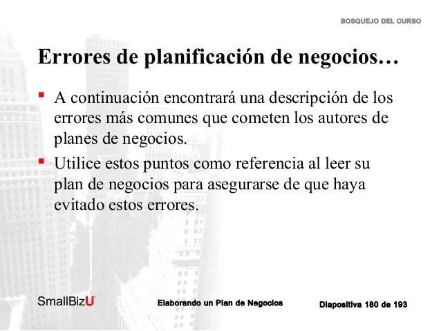 BOSQUEJO DEL CURSO  Errores de planificación de negocios…  A continuación encontrará una descripción de los errores más c...