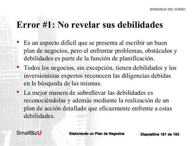 BOSQUEJO DEL CURSO  Error #1: No revelar sus debilidades  Es un aspecto difícil que se presenta al escribir un buen plan ...