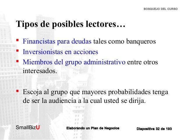 BOSQUEJO DEL CURSO  Tipos de posibles lectores…  Financistas para deudas tales como banqueros  Inversionistas en accione...