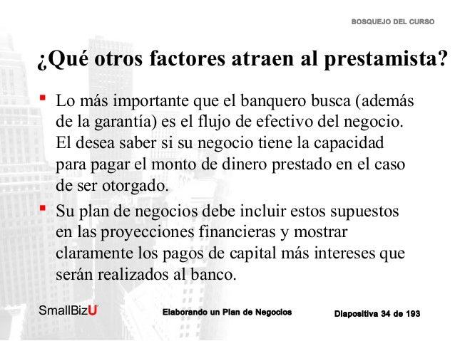 BOSQUEJO DEL CURSO  ¿Qué otros factores atraen al prestamista?  Lo más importante que el banquero busca (además de la gar...