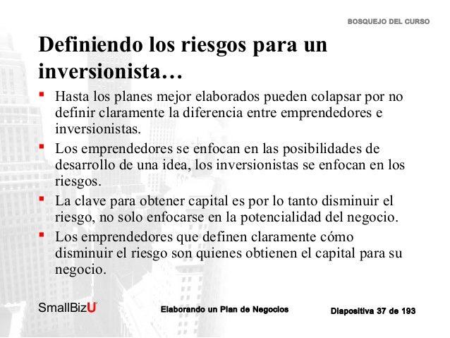 BOSQUEJO DEL CURSO  Definiendo los riesgos para un inversionista…  Hasta los planes mejor elaborados pueden colapsar por ...