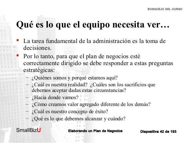 BOSQUEJO DEL CURSO  Qué es lo que el equipo necesita ver…  La tarea fundamental de la administración es la toma de decisi...